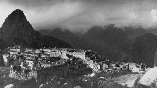 Estas extraordinarias imágenes sacadas hace 106 años mostraron Machu Picchu al mundo por primera vez