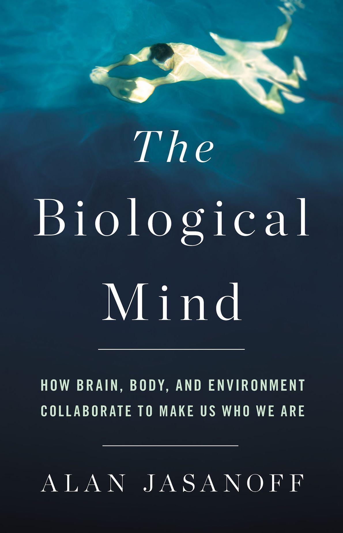 El libro 'The Biological Mind explora dos formas opuestas de ver el cerebro: una en la …