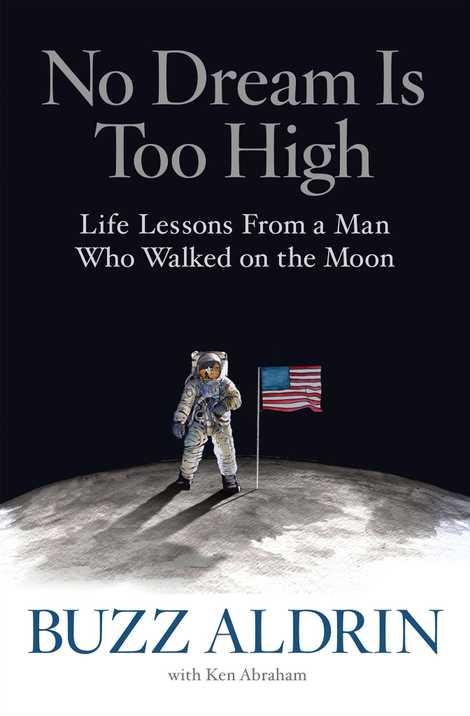 """Libro de Buzz Aldrin, """"No Dream Is Too High""""."""