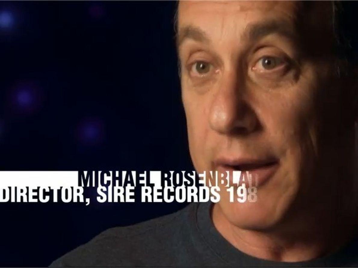 MIchael Rosenblatt, director de Sire Records en el 82, no creía que su nombre fuera real …