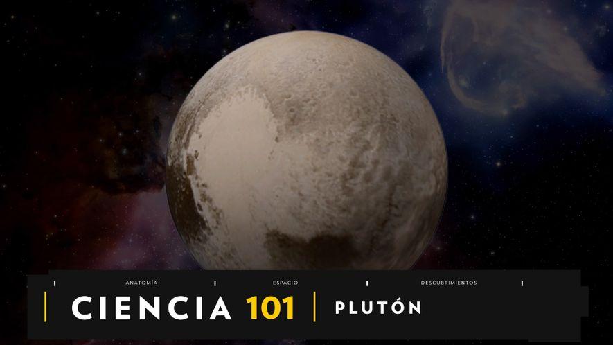CIENCIA 101 - PLUTÓN