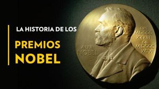 La historia de los Premios Nobel