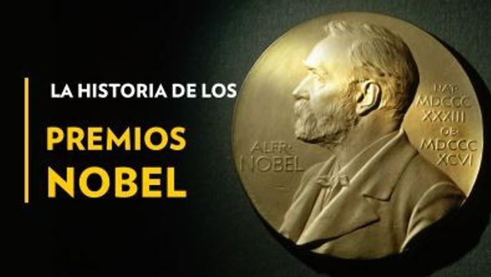 La historia de los Premios Nobel.